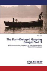 The Dam-deluged Gasping Ganges Vol. 3 - 2857253406
