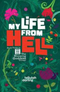 My Life From Hell (The Blooming Goddess Trilogy Book Three) - 2848628469