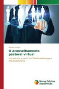 O Aconselhamento Pastoral Virtual - 2857264375
