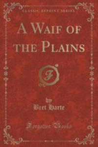 A Waif Of The Plains (Classic Reprint) - 2852954870
