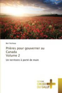 Pri`eres Pour Gouverner Au Canada Volume 2 - 2860702836