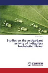 Studies On The Antioxidant Activity Of Indigofera Hochstetteri Baker - 2857258985