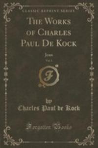The Works Of Charles Paul De Kock, Vol. 1 - 2853010045