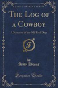 The Log Of A Cowboy - 2855158183