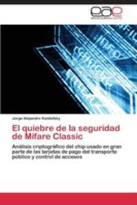 El Quiebre De La Seguridad De Mifare Classic - 2870779669