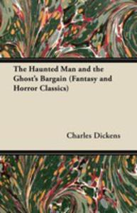 The Haunted Man And The Ghost's Bargain (Fantasy And Horror Classics) - 2854886264