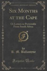 Six Months At The Cape - 2860546780