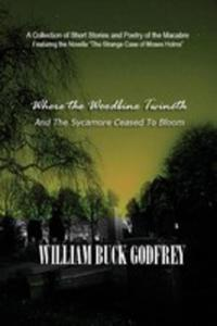 Where The Woodbine Twineth And The Sycamore Ceased To Bloom - 2852922766