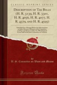 Description Of Tax Bills (H. R. 3139, H. R. 3301, H. R. 4056, H. R. 4077, H. R. 4379, And H. R. 4595) - 2855205333