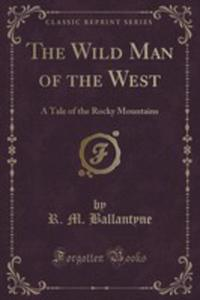 The Wild Man Of The West - 2854690895