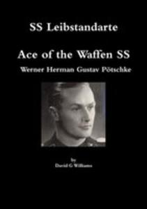 Ss Leibstandarte, Ace Of The Waffen Ss, Werner Herman Gustav Pötschke - 2860666046
