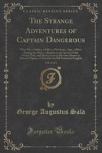 The Strange Adventures Of Captain Dangerous, Vol. 1 Of 3 - 2853001291