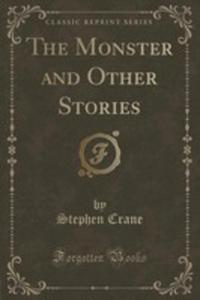 The Monster And Other Stories (Classic Reprint) - 2855198407