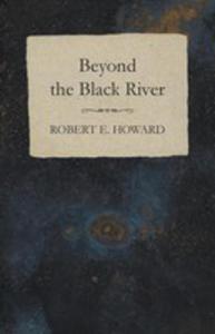 Beyond The Black River - 2853034888