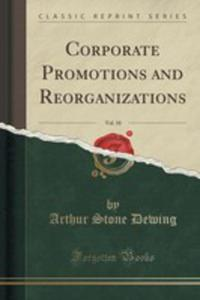 Corporate Promotions And Reorganizations, Vol. 10 (Classic Reprint) - 2853061900