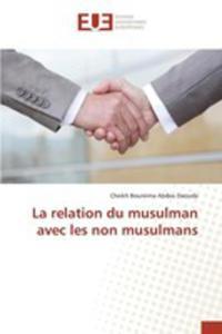 La Relation Du Musulman Avec Les Non Musulmans - 2871105972
