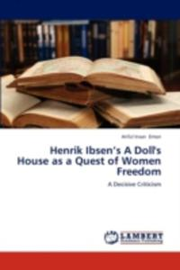 Henrik Ibsen's A Doll's House As A Quest Of Women Freedom - 2860265094