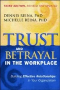 Trust And Betrayal In The Workplace: Building Effective Relationships In Your Organization - 2849502722