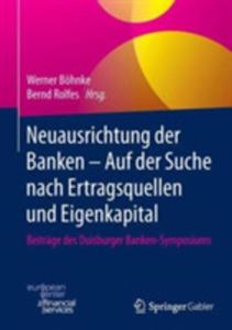 Neuausrichtung Der Banken - Auf Der Suche Nach Ertragsquellen Und Eigenkapital - 2857224107