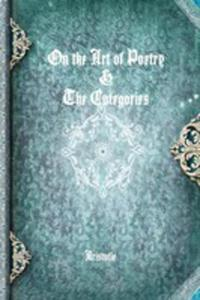 On The Art Of Poetry & The Categories - 2853977070