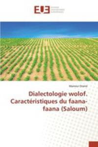 Dialectologie Wolof. Caractéristiques Du Faana-faana (Saloum) - 2857267948