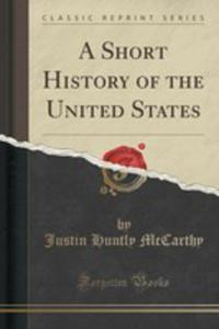 A Short History Of The United States (Classic Reprint) - 2852854179