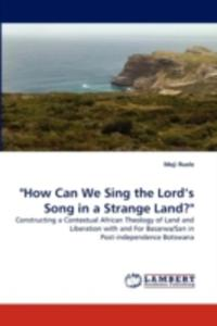 """""""How Can We Sing The Lord's Song In A Strange Land?"""" - 2857079612"""