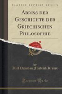 Abriss Der Geschichte Der Griechischen Philosophie (Classic Reprint) - 2852965408