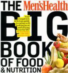 The Men's Health Big Book Of Food & Nutrition - 2839910184