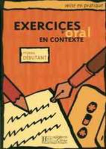 Exercices D,oral En Contexte Niveau Debutant Podręcznik Ucznia Poczatkujący - 2839223573