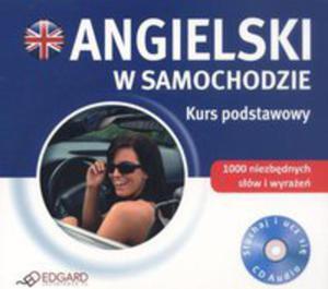 Angielski W Samochodzie. Kurs Podstawowy. Książka Audio Cd - 2875446537