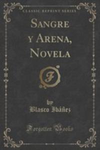 Sangre Y Arena, Novela (Classic Reprint) - 2854741033