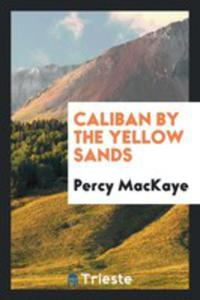 Caliban By The Yellow Sands - 2866841303