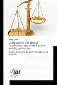 L'effectivité Des Droits Fondamentaux Dans L'ordre Juridique Ivoirien - 2857262598