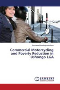 Commercial Motorcycling And Poverty Reduction In Ushongo Lga - 2857269508