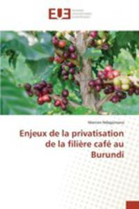 Enjeux De La Privatisation De La Fili`ere Café Au Burundi - 2855745449