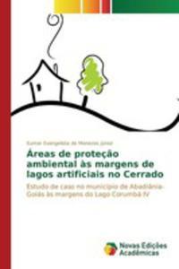 Áreas De Proteç~ao Ambiental `as Margens De Lagos Artificiais No Cerrado - 2857262323
