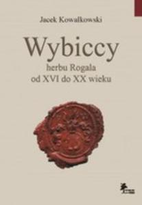 Wybiccy Herbu Rogala Od XVI Do XX Wieku - 2849929627