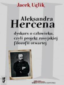Aleksandra Hercena Dyskurs O Człowieku Czyli Projekt Rosyjskiej Filozofii Otwartej Tom 8 - 2849519454