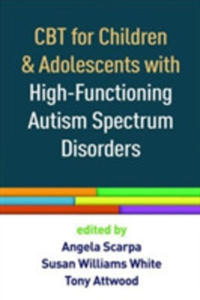 Cbt For Children And Adolescents With High-functioning Autism Spectrum Disorders - 2849940698