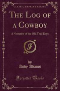 The Log Of A Cowboy - 2854040196