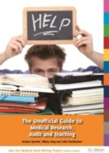 The Unofficial Guide To Medical Research, Audit And Teaching - 2849923284