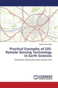 Practical Examples Of Gis-remote Sensing Technology In Earth Sciences - 2857258998