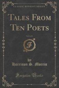 Tales From Ten Poets, Vol. 1 Of 3 (Classic Reprint) - 2854020785