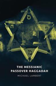 The Messianic Passover Haggadah - 2852915282