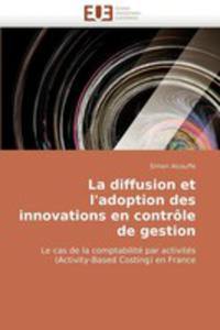 La Diffusion Et L''adoption Des Innovations En Controle De Gestion - 2860245977