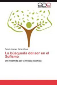 La Busqueda Del Ser En El Sufismo - 2857143425