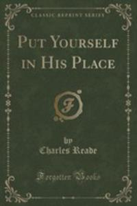 Put Yourself In His Place (Classic Reprint) - 2854728176