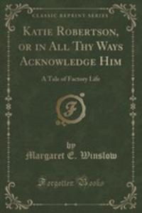 Katie Robertson, Or In All Thy Ways Acknowledge Him - 2855129780