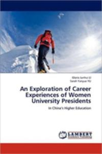 An Exploration Of Career Experiences Of Women University Presidents - 2870784681